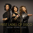 First Ladies of Disco Show Some Love Cover