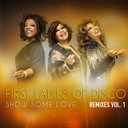First Ladies of Disco Show Some Love Remixes Volume 1 Cover